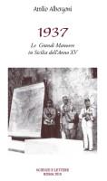 """Attilio Albergoni - """"1937 - Le Grandi manovre in Sicilia dell'anno XV"""""""