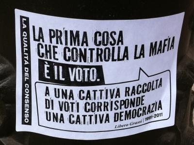 «La prima cosa che controlla la mafia è il voto. A una cattiva raccolta di voti corrisponde una cattiva democrazia»