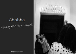 "Shobha - ""A journey at 54. Venice Biennale"""