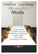 """Daniela Fedi e Lucia Serlenga - """"Alla corte di re Moda"""""""