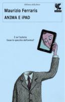 """Maurizio Ferraris - """"Anima e iPad"""""""