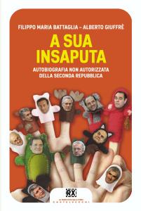 """Alberto Giuffrè e Filippo Maria Battaglia - """"A sua insaputa"""""""