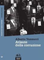 """Alberto Vannucci - """"Atlante della corruzione"""""""