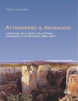 """Davide Lacagnina - """"Attraverso il paesaggio"""""""