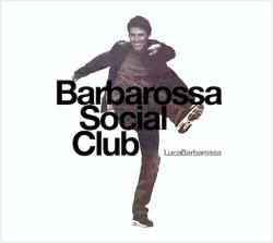 """Luca Barbarossa - """"Barbarossa Social Club"""""""