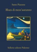 """Santo Piazzese - """"Blues di mezz'autunno"""""""