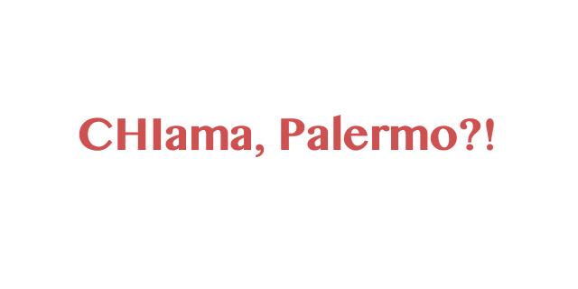 CHIama, Palermo?!, la camurria social dei palermitani