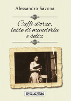 "Alessandro Savona - ""Caffè d'orzo, latte di mandorla e seltz"""