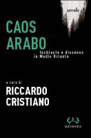 """Riccardo Cristiano - """"Caos arabo"""""""