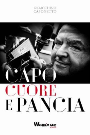 """Gioacchino Caponetto - & #8220;Capo cuore e pancia"""""""