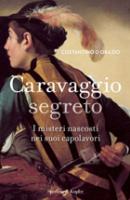 """Costantino D'Orazio - """"Caravaggio segreto"""""""