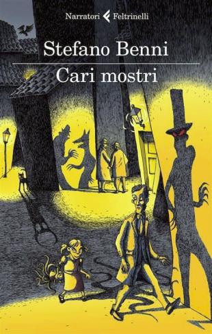 """Stefano Benni - """"Cari mostri"""""""