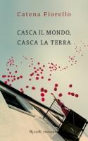"""Catena Fiorello da Flaccovio presenta """"Casca il mondo, casca la terra"""""""