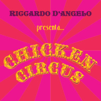"Riccardo D'angelo - ""Chickencircus"""