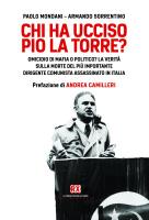 """Paolo Mondani e Armando Sorrentino - """"Chi ha ucciso Pio La Torre?"""""""