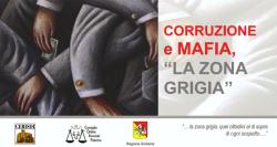 """""""Corruzione e mafia, la Zona Grigia"""""""