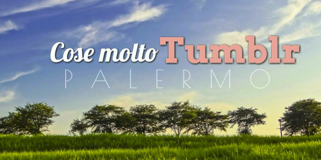 Cose molto Tumblr - Palermo