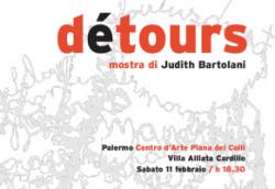 """Judith Bartolani - """"Détours"""""""