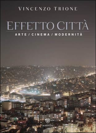 """Vincenzo Trione - """"Effetto città"""""""