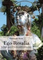 """Giancarlo Santi - """"Ego Rosalia"""""""