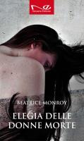 "Beatrice Monroy - ""Elegia delle donne morte"""