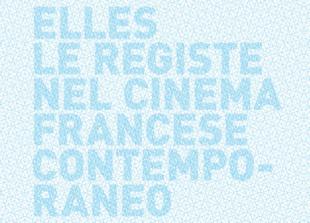 """""""Elles – Le registe nel cinema francese contemporaneo"""" all'Institut français"""