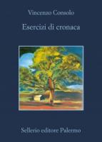 """Vincenzo Consolo - """"Esercizi di cronaca"""""""
