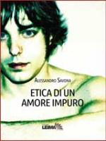 """Alessandro Savona - """"Etica di un amore impuro"""""""