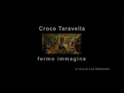 """Croce Taravella - """"Fermo immagine"""""""