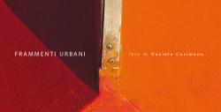 """Daniele Cusimano - """"Frammenti urbani"""""""