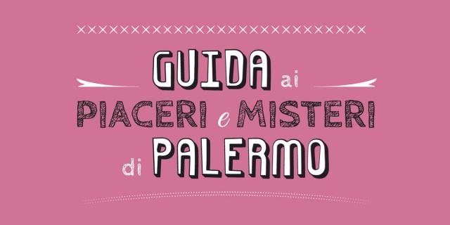"""Pietro Zullino - """"Guida ai piaceri e misteri di Palermo"""""""