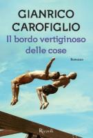"""Gianrico Carofiglio - """"Il bordo vertiginoso delle cose"""""""