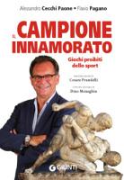 """Alessandro Cecchi Paone e Flavio Pagano - """"Il campione innamorato"""""""