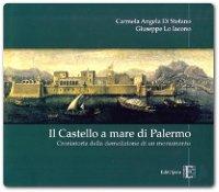 """Lina Di Stefano e Lino Lo Iacono - """"Il castello a mare di Palermo"""""""