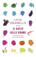 """Licia Granello - """"Il gusto delle donne"""""""