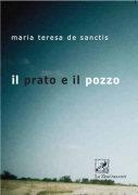 """Maria Teresa De Sanctis - """"Il prato e il pozzo"""""""
