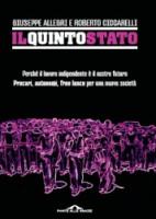 """Giuseppe Allegri e Roberto Ciccarelli - """"Il quinto stato"""""""