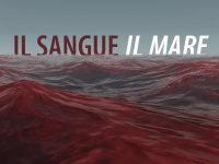 """""""Il sangue il mare"""""""