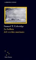 "Samuel Taylor Coleridge - ""La ballata del vecchio marinaio"""
