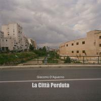 """Inaugura """"La città perduta"""" allo Spazio Cannatella"""