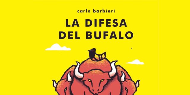 """Carlo Barbieri - """"La difesa del bufalo"""""""