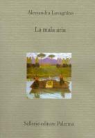 """Alessandra Lavagnino - """"La mala aria"""""""