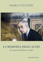 """Marco Olivieri - """"La memoria degli altri - Il cinema  di Roberto Andò"""""""