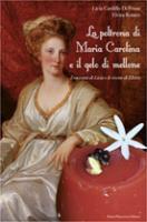 """Licia Cardillo Di Prima ed Elvira Romeo - """"La poltrona di Maria Carolina e il gelo di mellone"""""""