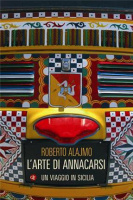 """Roberto Alajmo - """"L'arte di annacarsi - Un viaggio in Sicilia"""""""