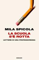 """Mila Spicola - """"La scuola si è rotta"""""""
