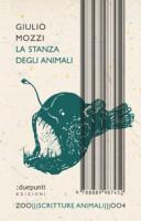 """Giulio Mozzi - """"La stanza degli animali"""""""