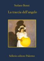 """Stefano Benni - """"La traccia dell'angelo"""""""