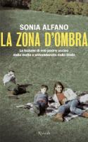 """Sonia Alfano - """"La zona d'ombra"""""""