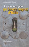 """Costantino D'Orazio - """"Le chiavi per aprire 99 luoghi segreti d'Italia"""""""
